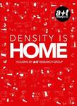 Density is Home - Housing By A+T Research Group