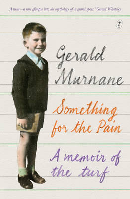 Something for the Pain: A Memoir of the Turf