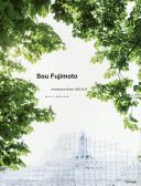 Sou Fujimoto Architecture Works 1995‐2015