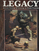 Legacy : Selected Paintings and Drawings by Frank Frazetta