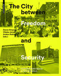 The City Between Freedom and Security - Contested Public Spaces in the 21st Century