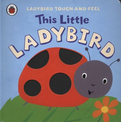 This Little Ladybird (Ladybird Touch-and-Feel)