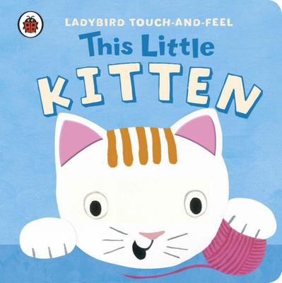 This Little Kitten (Ladybird Touch-and-Feel)