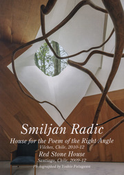 Smiljan Radic - House for the Poem of the Right Angle. Residential Masterpieces 21