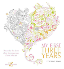My First Three Years Coloring BookPersonalize the Album of the First Three Years of Your Baby Girl