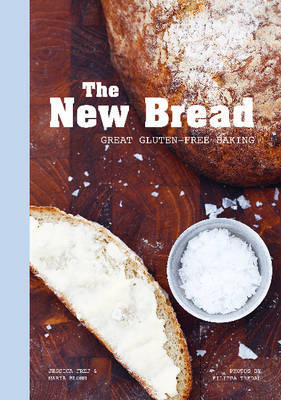 The New Bread: Great Gluten-Free Baking