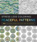 Stress Less Coloring - Peaceful Patterns: 100+ Coloring Pages for Calm and Relaxation