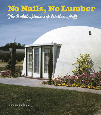 No Nails No Lumber - The Bubble Houses of Wallace Neff