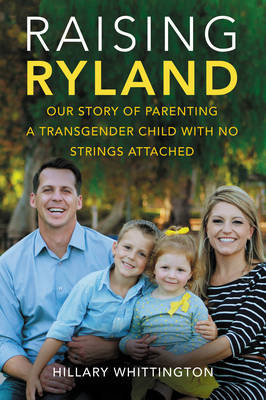Raising Ryland — Our Story of Parenting a Transgender Child