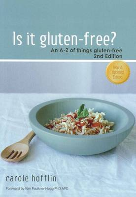 Is It Gluten Free? - An A-Z of things gluten-free, 2nd edition