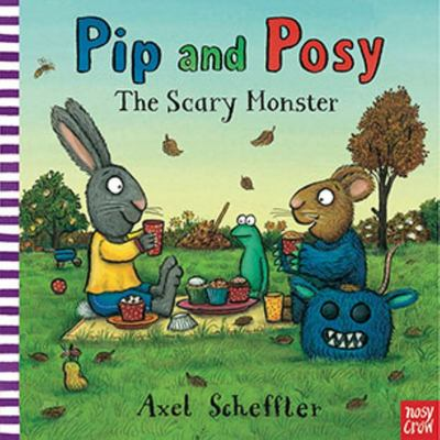 The Scary Monster (Pip and Posy)