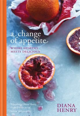 A Change of Appetite: Where Delicious Meets Healthy