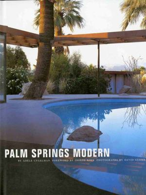 Palm Springs Modern - Houses in the California Desert