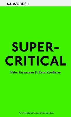 Supercritical - Peter Eisenman and Rem Koolhaas: 1-4