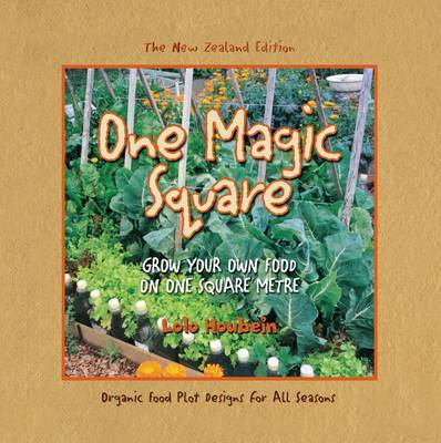 One Magic Square: Grow Your Own Food in One Square Metre (New Zealand Edition)