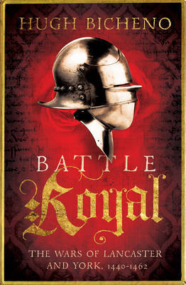 Battle Royal: The Wars of Lancaster and York, 1450-1464