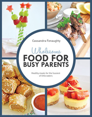 Wholesome Food for the Busy Parents