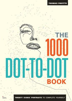 1000 Dot-to-Dot Book: Twenty Iconic portraits to complete yourself