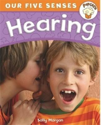 Hearing (Popcorn: Our Five Senses)