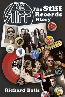 Be Stiff - The Stiff Records Story