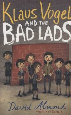 Klaus Vogel and the Bad Lads (Dyslexia Friendly)