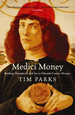 Medici Money : Banking, Metaphysics and Art in Fifteenth-Century Florence