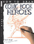 Comic Book Heroes (How to Draw)