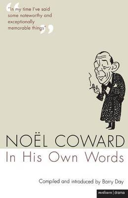 Noel Coward in His Own Words