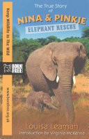 Elephant Rescue: The True Story of Nina and Pinkie (Born Free)