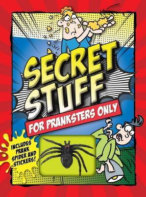 Secret Stuff for Pranksters Only