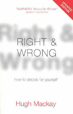Right and Wrong: How to Decide for Yourself