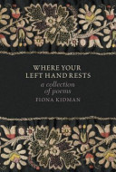 Where Your Left Hand Rests: A collection of poems