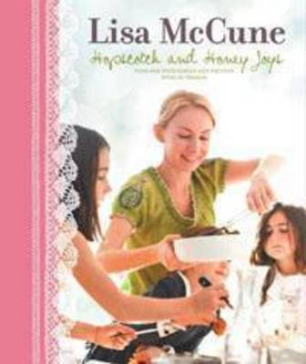 Hopscotch and Honey Joys: Family Food with Lisa McCune and Di Thomas