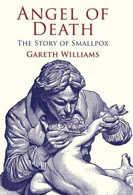 Angel of Death : The Story of Smallpox
