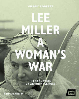 Lee Miller - A Woman's War