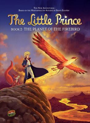The Planet of the Firebird (Little Prince Graphic #2)