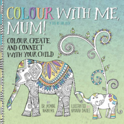 Colour with Me, Mum!: Colour, Create, and Connect with Your Child