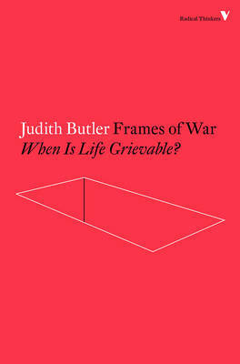 Frames of War - When is Life Grievable?
