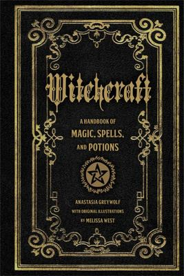 Witchcraft - A Handbook of Magic Spells and Potions