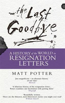 The Last Goodbye: The History of the World in Resignation Letters