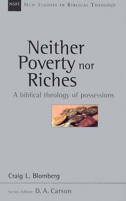 Neither Poverty Nor Riches: A Biblical Theology of Material Possessions