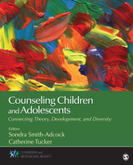 Counseling Children and Adolescents: Connecting Theory, Development, and Diversity