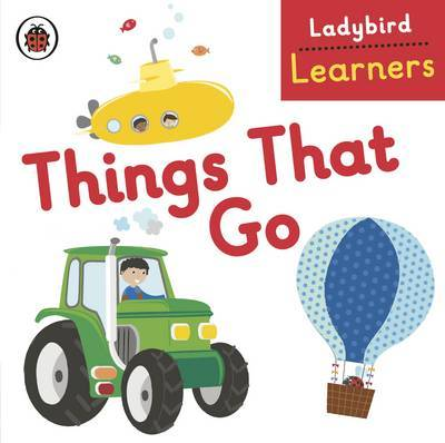 Things That Go (Ladybird Learners)