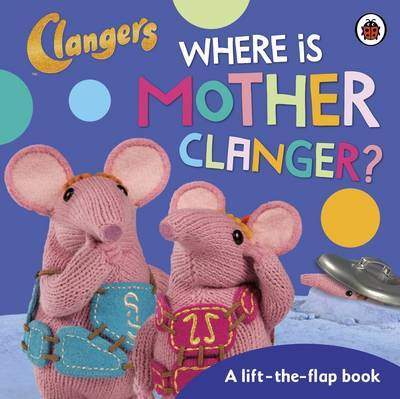 Clangers: Where is Mother Clanger?