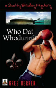 Who Dat Whodunnit (Scotty Bradley #