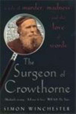 Surgeon of Crowthorne : A Tale of Murder,Madness and the Oxford English Dictionary