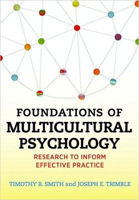 Foundations of Multicultural Psychology: Research to Inform Effective Practice