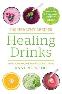 100 Healthy Recipes: Healing Drinks