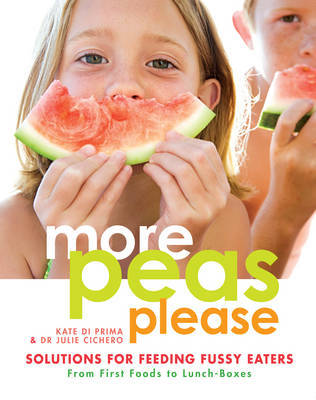More Peas Please: Solutions for Feeding Fussy Eaters