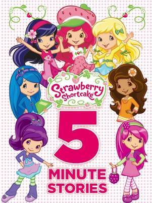 Strawberry Shortcake 5-Minute Stories